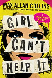 GIRL CAN'T HELP IT by Max Allan Collins