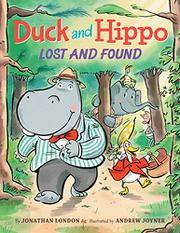 DUCK AND HIPPO LOST AND FOUND  by Jonathan London