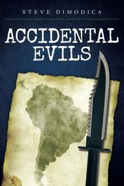 ACCIDENTAL EVILS by Steve Dimodica
