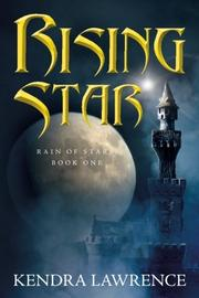 RISING STARS by Kendra Lawrence