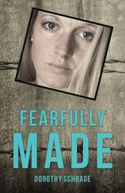 FEARFULLY MADE by Dorothy Schrage