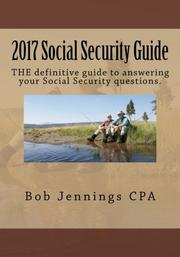 2017 SOCIAL SECURITY GUIDE by Bob Jennings