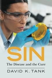 SIN: THE DISEASE AND THE CURE by David K. Tank
