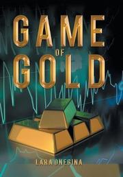 GAME OF GOLD by Lara  Onegina