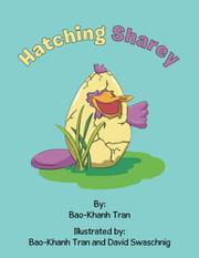 HATCHING SHAREY by Bao-Khanh Tran