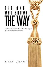 THE ONE WHO SHOWS THE WAY by Billy Grant
