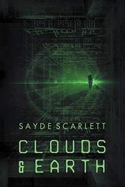 CLOUDS & EARTH by Sayde  Scarlett