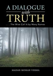 A DIALOGUE WITH TRUTH by Madan Mohan  Verma