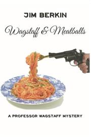 WAGSTAFF & MEATBALLS by Jim Berkin