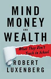 MIND, MONEY AND WEALTH by Robert  Luxenberg