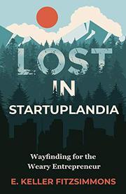 LOST IN STARTUPLANDIA by E. Keller  Fitzsimmons