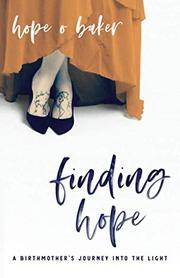 FINDING HOPE by Hope O Baker