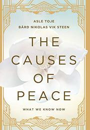 THE CAUSES OF PEACE by Asle Toje