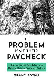 THE PROBLEM ISN'T THEIR PAYCHECK by Grant Botma