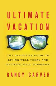ULTIMATE VACATION by Randy Carver