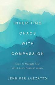 INHERITING CHAOS WITH COMPASSION by Jennifer  Luzzatto