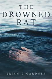 THE DROWNED RAT by Brian L. Gardner