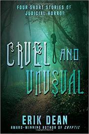 CRUEL AND UNUSUAL by Erik Dean