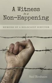 A WITNESS TO A NON-HAPPENING by Saul Birnbaum