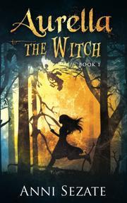 AURELLA THE WITCH by Anni Sezate