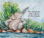 THE ELEPHANT WITH A KNOT IN HIS TRUNK by Nancy Patz