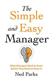 THE SIMPLE AND EASY MANAGER by Ned  Parks