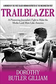 TRAILBLAZER by Dorothy Butler Gilliam