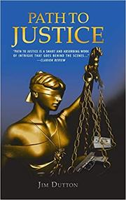 PATH TO JUSTICE by Jim Dutton