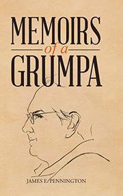 MEMOIRS OF A GRUMPA by James E.  Pennington