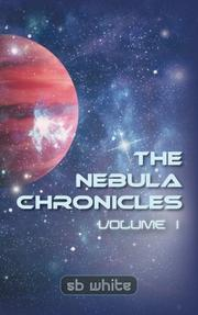 THE NEBULA CHRONICLES by SB  White