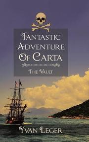 FANTASTIC ADVENTURE OF CARTA by Yvan  Leger