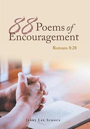 88 POEMS OF ENCOURAGEMENT by Jerry Lee  Schock