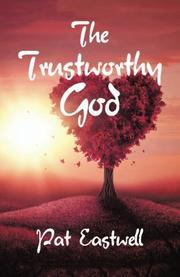 THE TRUSTWORTHY GOD by Pat  Eastwell