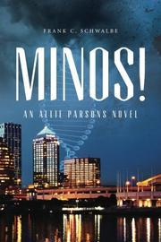 MINOS! by Frank C. Schwalbe