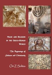 MAGIC AND RELIGION IN THE GRECO-ROMAN WORLD by Ori Z. Soltes