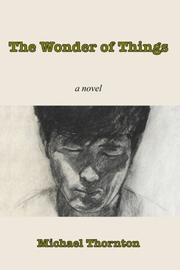 THE WONDER OF THINGS by Michael Thornton