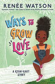 WAYS TO GROW LOVE by Renée Watson