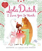 LOLA DUTCH I LOVE YOU SO MUCH by Kenneth Wright