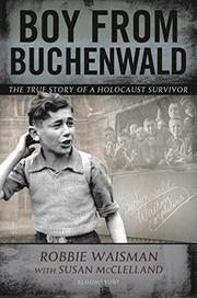 BOY FROM BUCHENWALD by Robbie Waisman