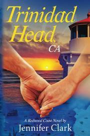 TRINIDAD HEAD, CA by Jennifer  Clark