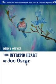 THE INTREPID HEART OF JOE OSCAR by Denny  Offner