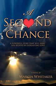 A SECOND CHANCE  by Marcia  Whitaker
