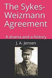 THE SYKES-WEIZMANN AGREEMENT by J. A.  Jensen