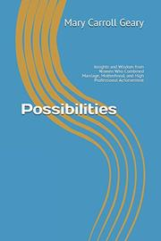 POSSIBILITIES by Mary Carroll  Geary