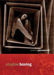 SHADOW BOXING by Sherie Posesorski