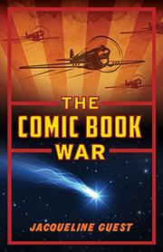THE COMIC BOOK WAR by Jacqueline  Guest