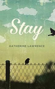 STAY by Katherine Lawrence