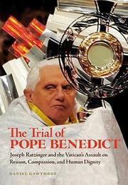 THE TRIAL OF POPE BENEDICT by Daniel Gawthrop