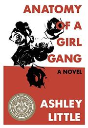 ANATOMY OF A GIRL GANG by Ashley Little