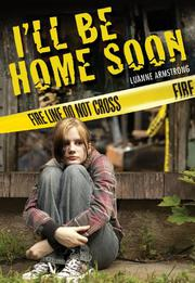 I'LL BE HOME SOON by Luanne Armstrong-Ellis